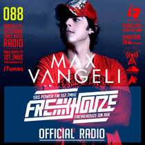 Freakhouze-On-Air-088-Max-Vangeli.jpg